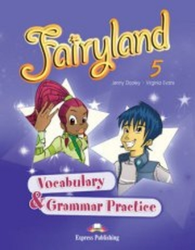 Fairyland 5 - vocabulary and grammar practice