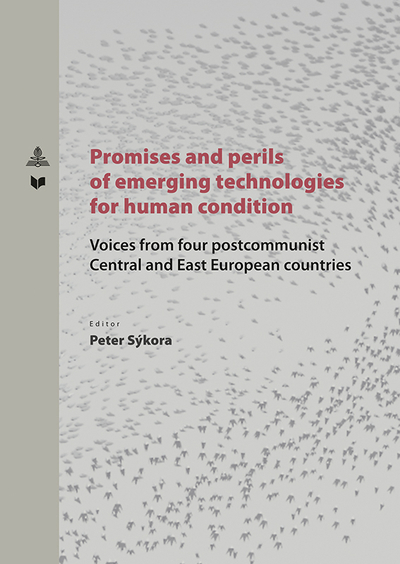Promises and perlis of emerging technologies for human condition - Voices from postcommunist Central and East European countries