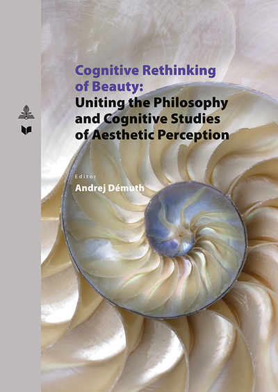 Cognitive Rethinking of Beauty: Uniting the Philosophy and Cognitive Studies of Aesthetic Perception