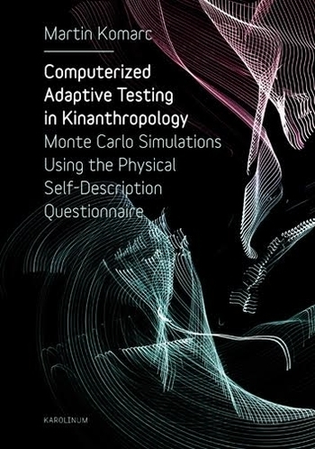 Computerized adaptive testing in Kinanthropology: Monte Carlo simulations using the physical self description questionaire