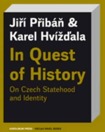In Quest of History - On Czech Statehood and Identity