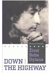 Down the Highway - Život Boba Dylana