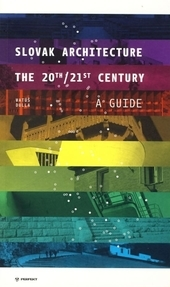 Slovak Architecture - The 20th/21st Century (A Guide)