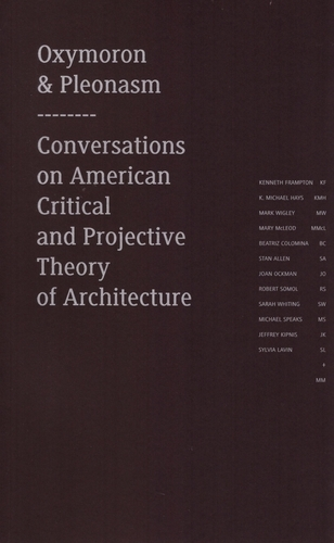 Oxymoron a pleonasm III. - Conversations on American Critical and Projective Theory of Architecture