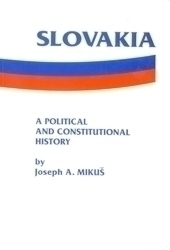 Slovakia - a Political and Constitutional History (with documents)